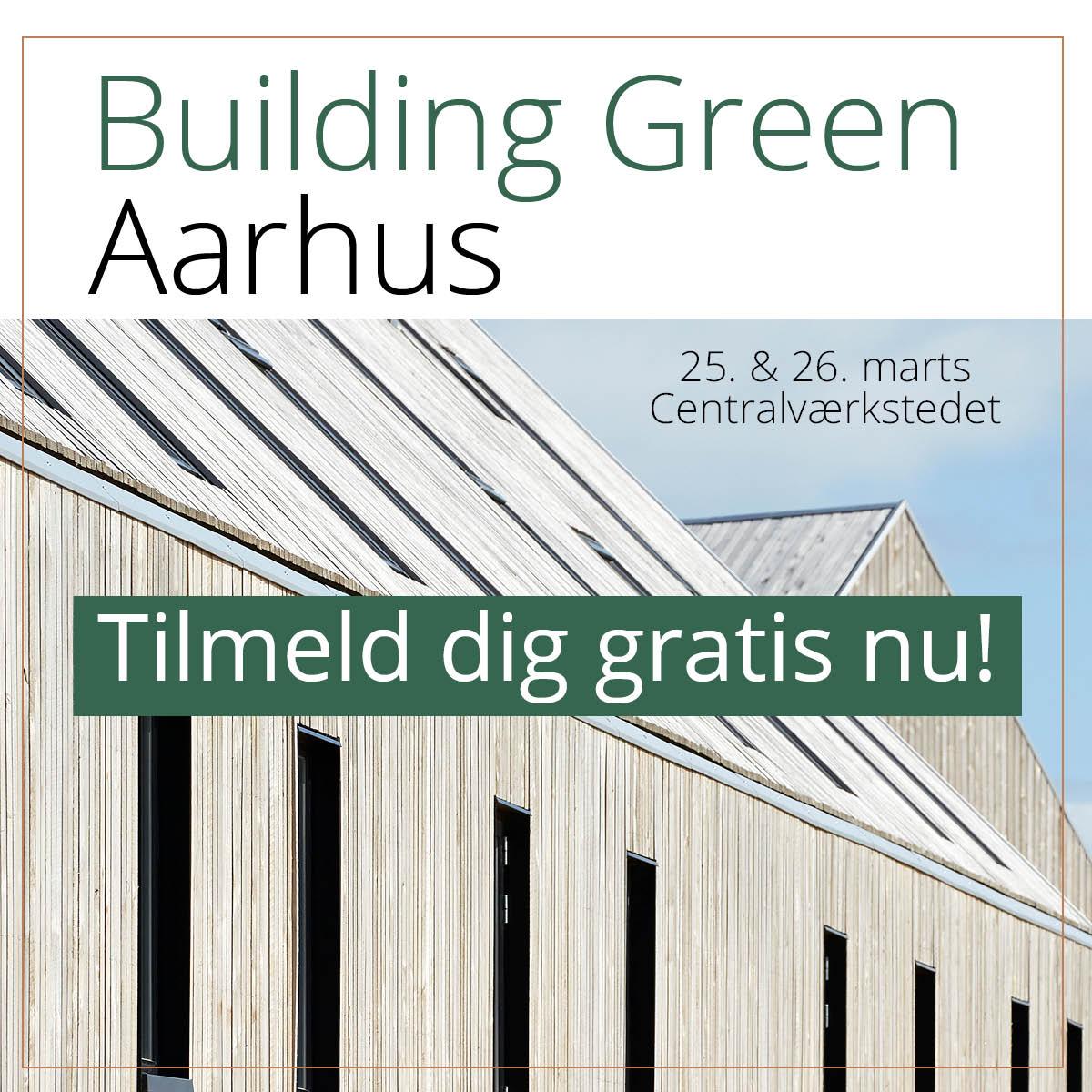 Tilmeld dig Building Green og få konkret viden om bæredygtigt byggeri