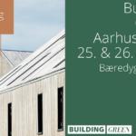 Vær med i debatterne om bæredygtigt byggeri til Building Green aarhus