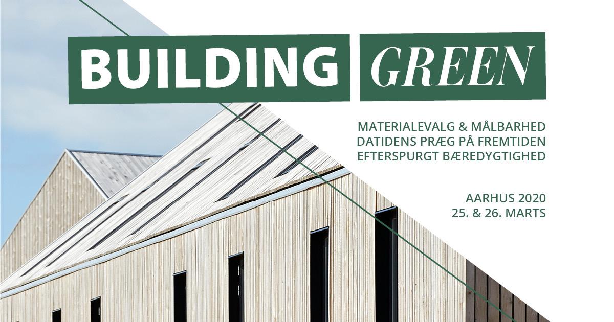 Building Green sætter fokus på bæredygtige valg. Få konkret viden om byggeri og arkitektur.